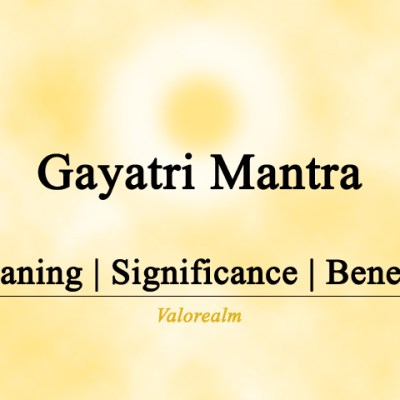 Gayatri Mantra – Meaning | Significance | Benefits |