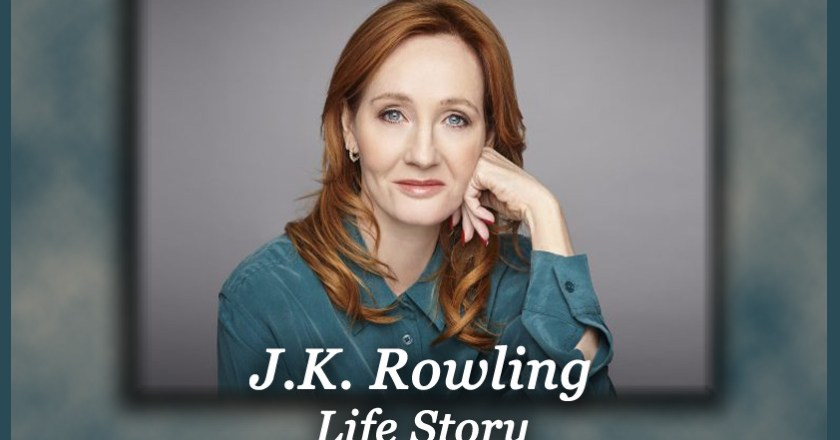 Biography of JK Rowling Life Story and the Introduction of Fantasy land of Harry Potter