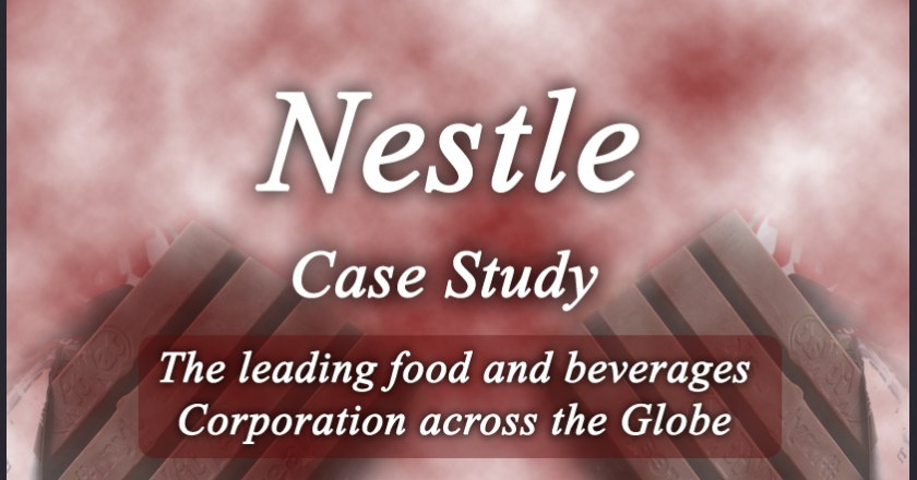 Nestle Case Study: The leading food and beverages Corporation across the Globe