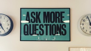 Ask More Questions