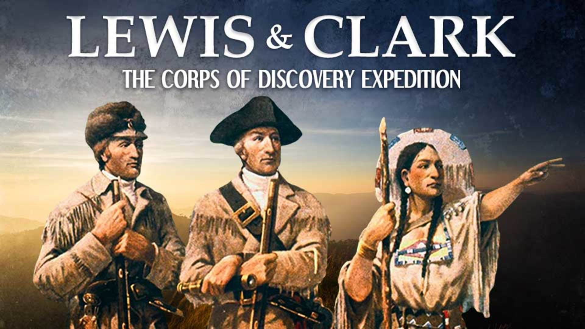 Lewis And Clark The Corps Of Discovery Expedition