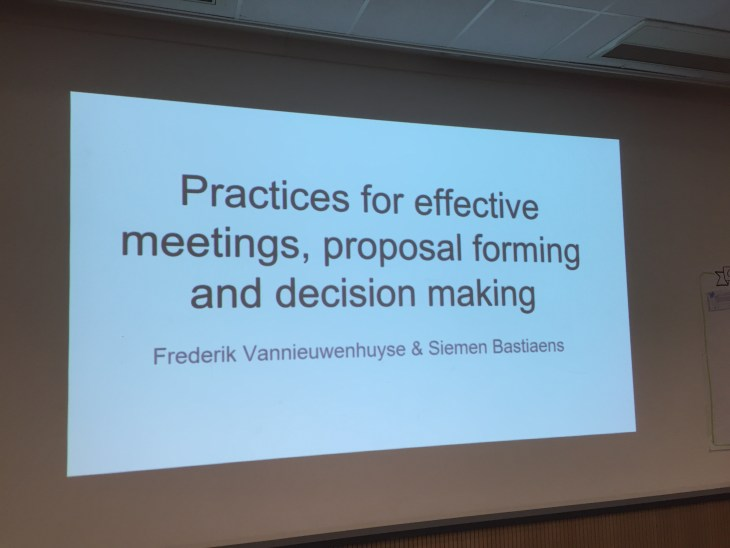 Practices for effective meetings, proposal forming and decision making.