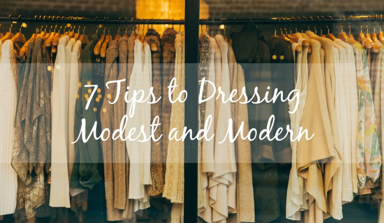 7 Tips to Dressing Modest and Modern
