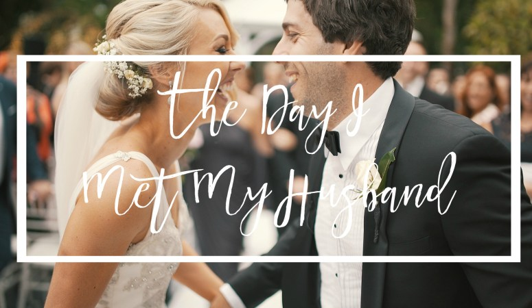 The Day I Met My Husband