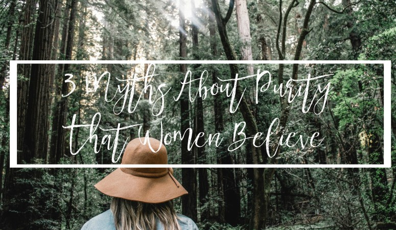 3 Myths About Purity That Women Believe