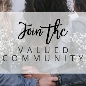 Valued Community