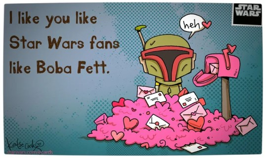 Vamers - Geekosphere - Say 'I Love You' with these Star Wars Valentines e-Cards - I Like You Like Star Wars Fans Like Boba Fett