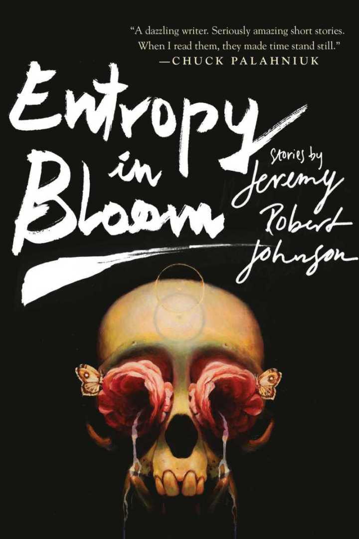 Entropy-in-Bloom-by-Jeremy-Robert-Johnson.jpg
