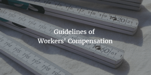 guidelines of workers' compensation