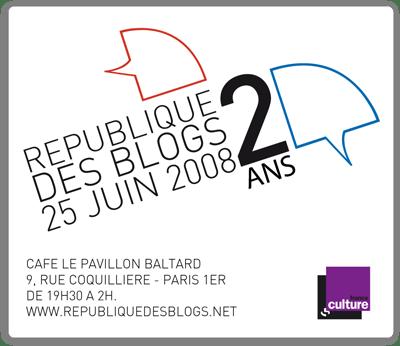 Republique des Blogs - Mercredi 25 juin 2008 - Café Le Pavillon Baltard a Paris : PUTAIN 2 ANS!