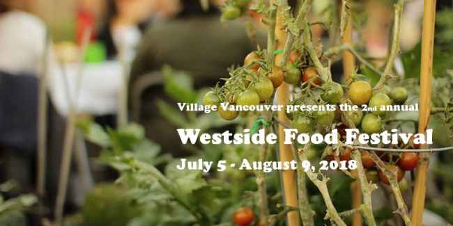 Village Vancouver presents Westside Food Festival. July 5-August 9, 2018