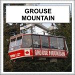 Grouse Mountain on the North Shore in Metro Vancouver