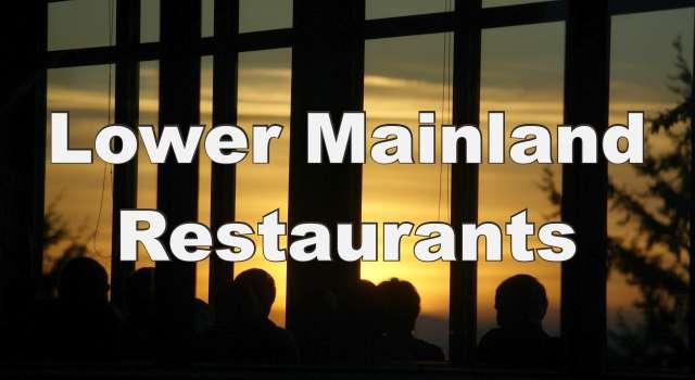 Lower Mainland Restaurants