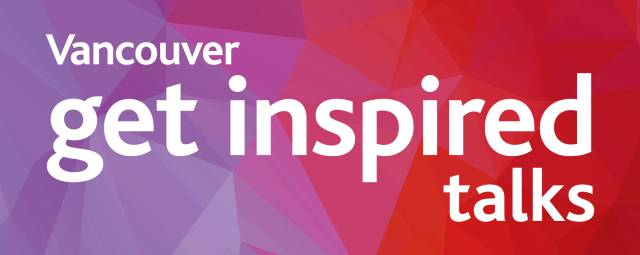 Vancouver Get Inspired Talks