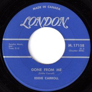 Eddie Carroll - Gone From Me 45 (London Canada).jpg