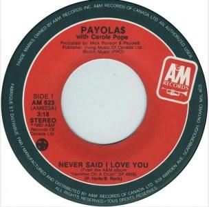 Payolas - Never Said I Love You 45 (A&M Canada).JPG