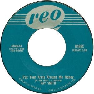 Ray Smith - Put Your Arms Around Me Honey 45 (Reo).JPG