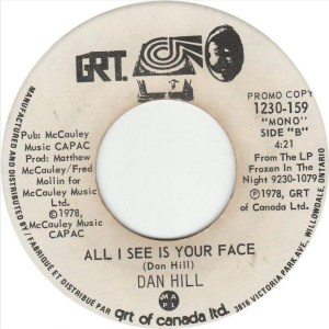 Dan Hill - All I See Is Your Face 45 (GRT Promo Canada).JPG
