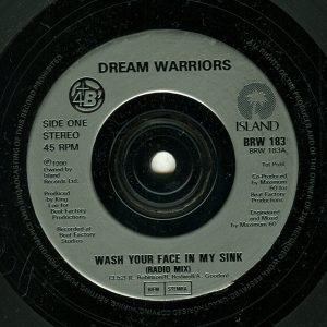 Wash Your Face in My Sink by Dream Warriors