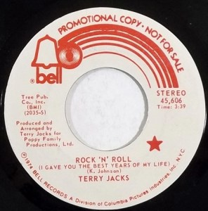 Rock 'N' Roll (I gave you the best years of my life) by Terry Jacks