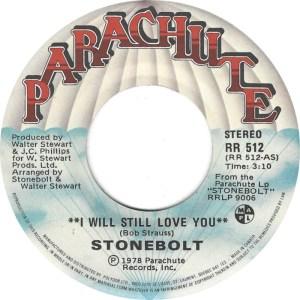 Stonebolt - I Will Still Love You 45 (Parachute Canada)