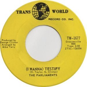 (I Wanna) Testify by The Parliaments
