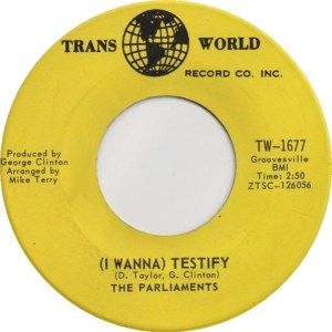 (I Wanna) Testify by The Parliaments
