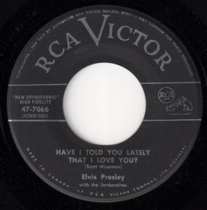 Have I Told You Lately That I Love You? by Elvis Presley