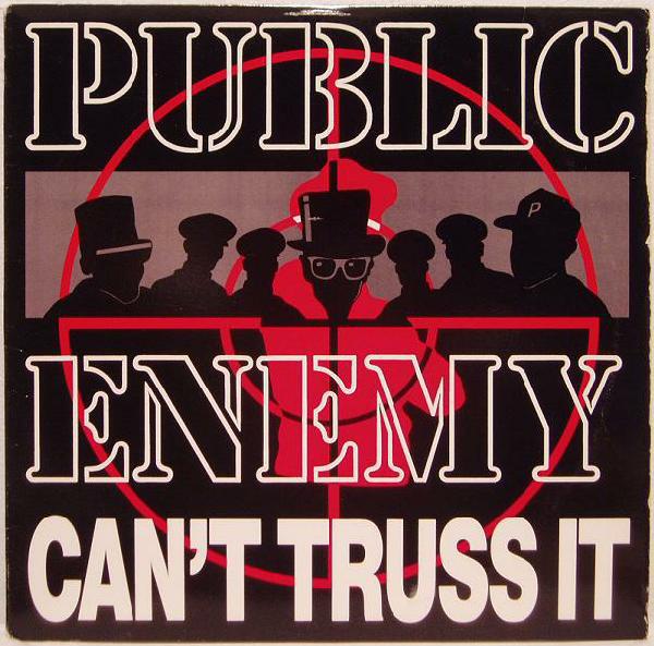 Can't Truss It by Public Enemy