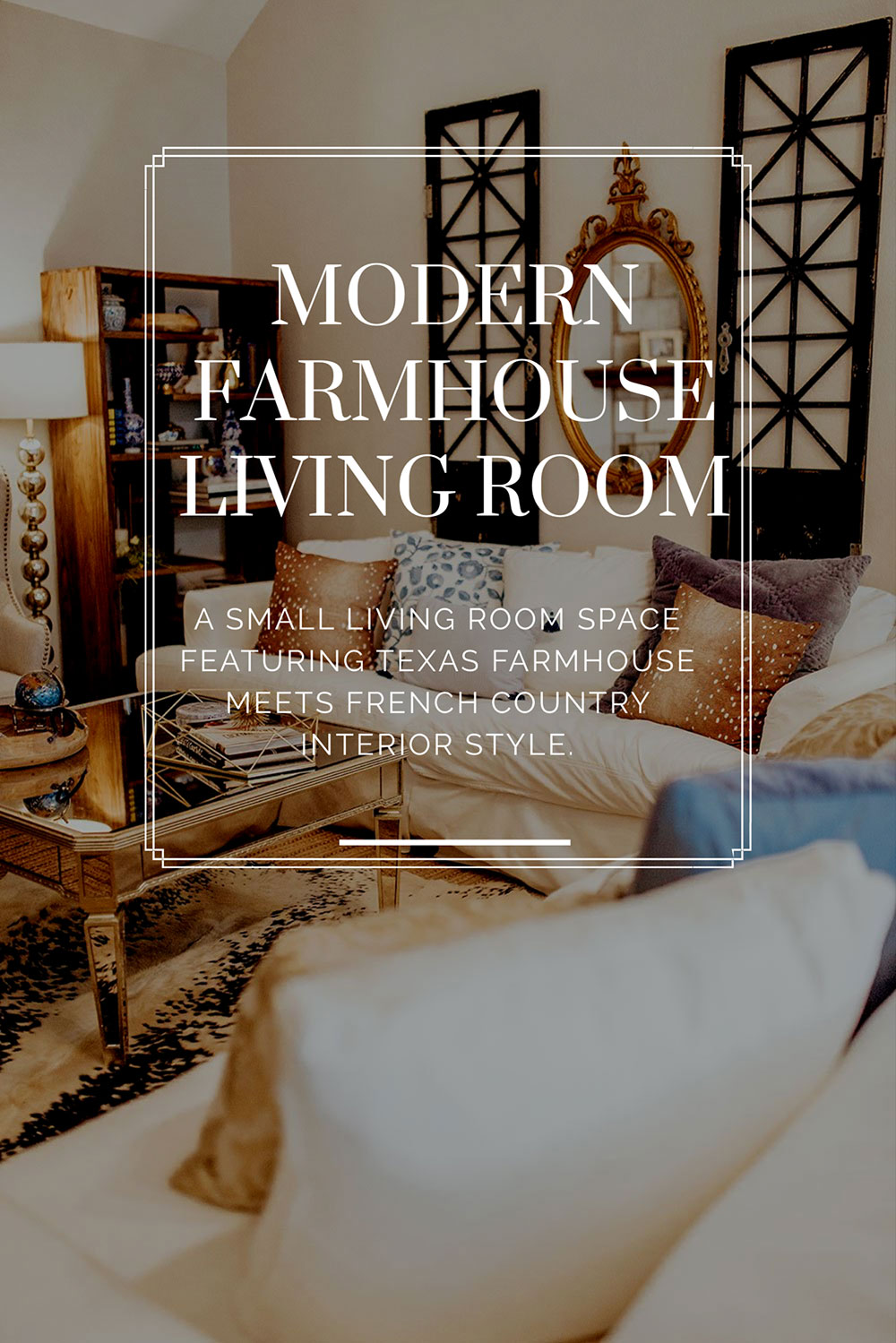 Our Modern Farmhouse Meets French Country Living Room Reveal ...