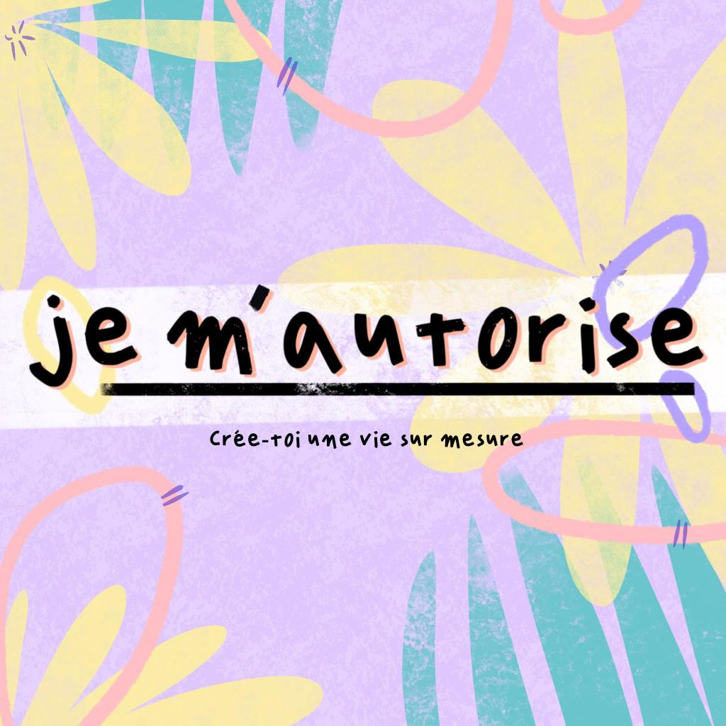 Podcast : Je m'autorise