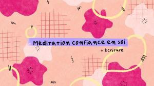 Atelier Méditation et Confiance en soi