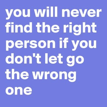 you-will-never-find-the-right-person-if-you-don-t