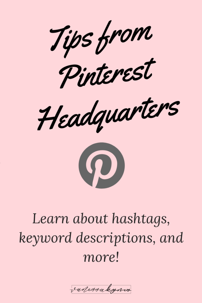Pinterest tips from Pinterest Headquarters- Vanessa Kynes