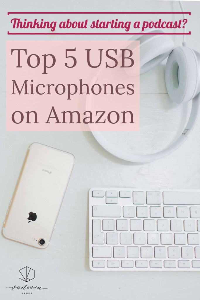 Top 5 USB microphones on Amazon-Vanessa Kynes