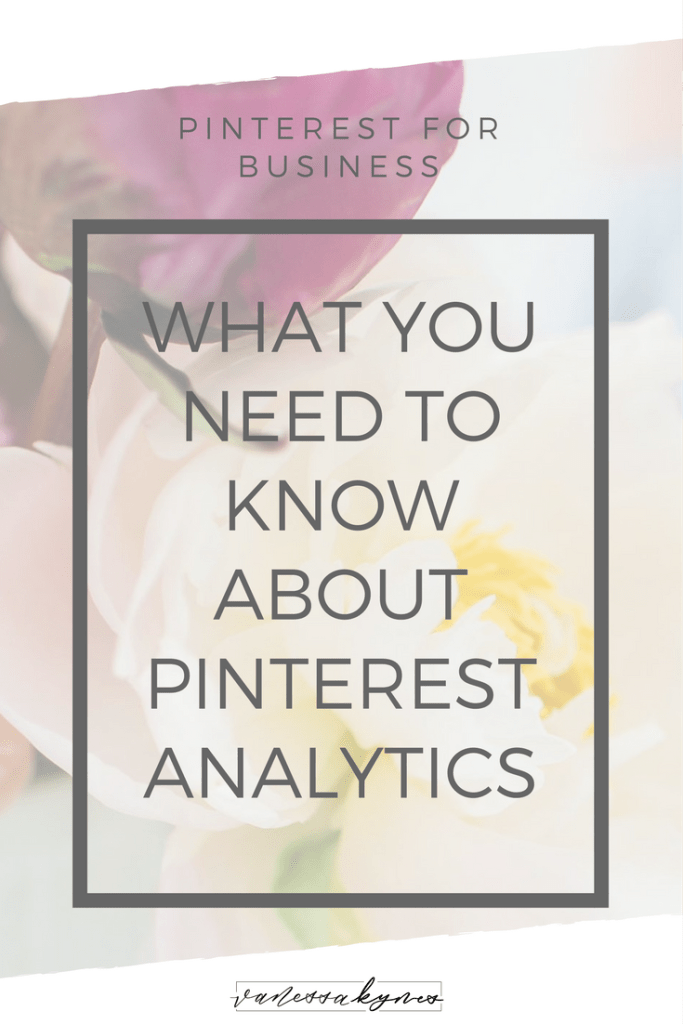 What you need to know about Pinterest analytics- Vanessa Kynes
