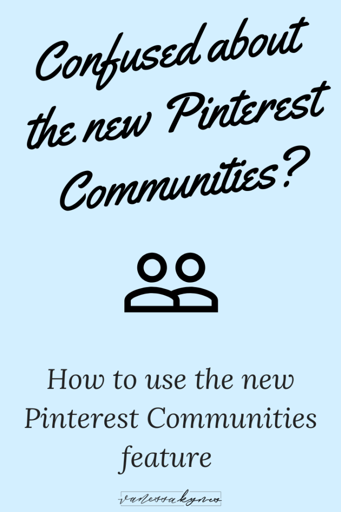 How to Use Pinterest Communities— Vanessa Kynes
