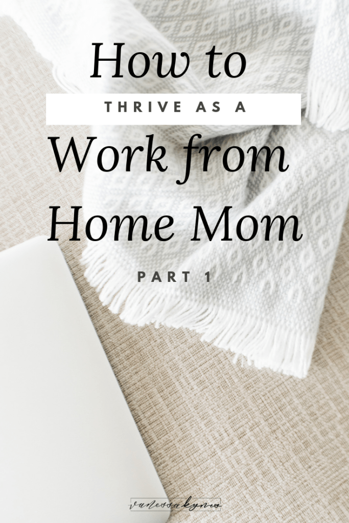 Tips for Work at Home Moms- Vanessa Kynes
