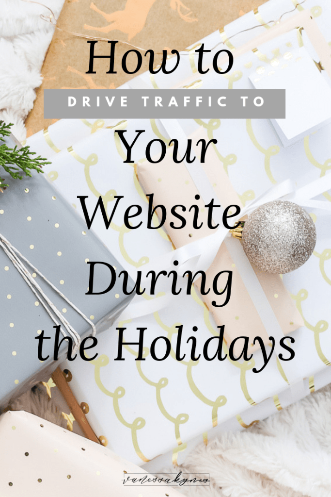Driving traffic to your website during holidays - Vanessa Kynes