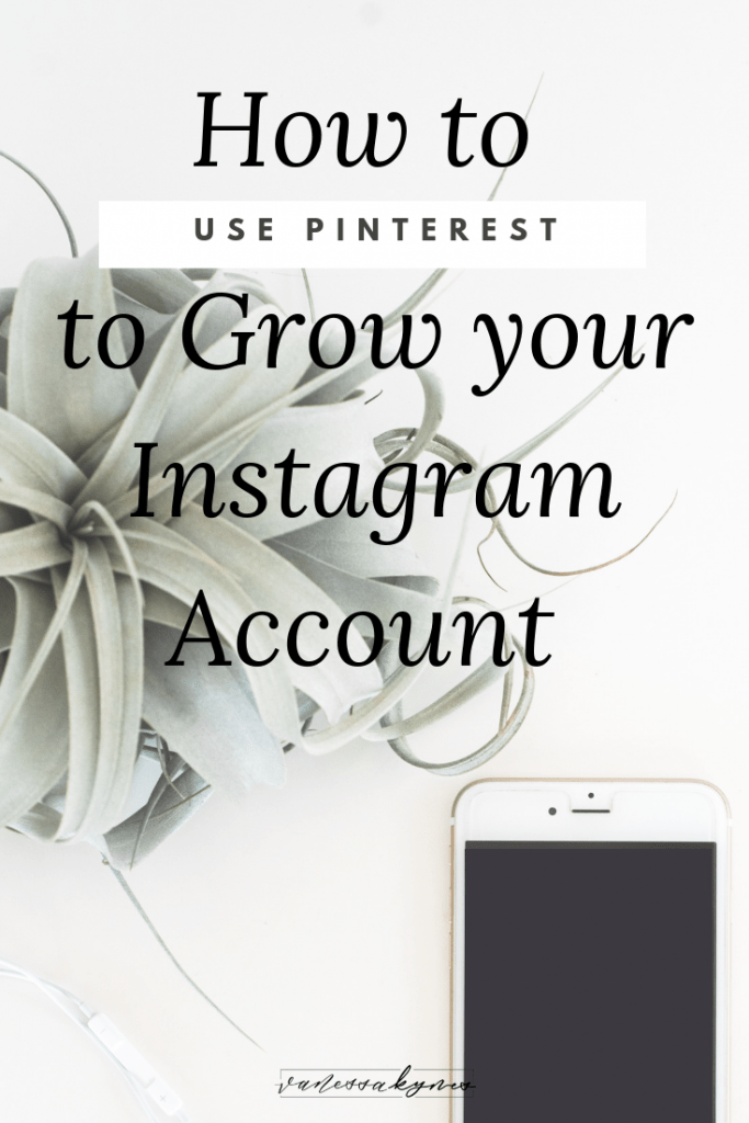 Using Pinterest to grow your Instagram Account - Vanessa Kynes