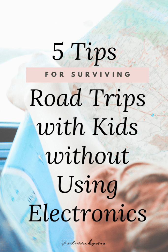 5 tips for surviving road trips with kids without using electronics - Vanessa Kynes