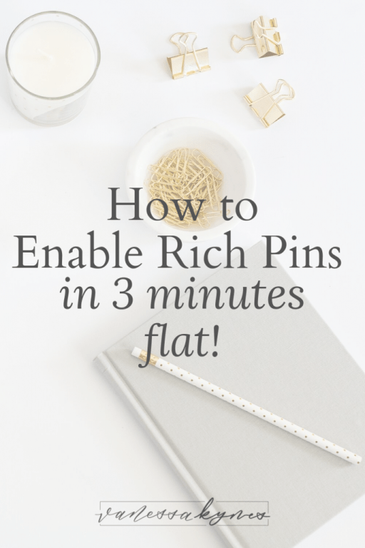 How to enable rich pins in three minutes flat - Vanessa Kynes