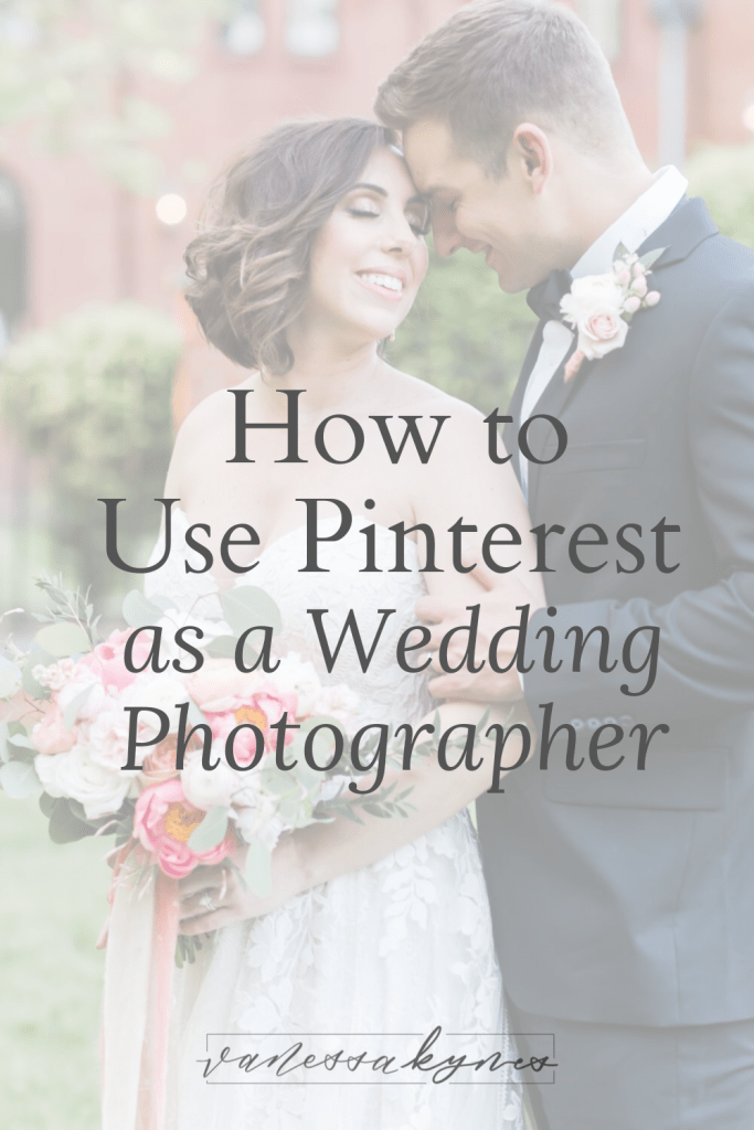 how to use Pinterest as a photographer- Vanessa Kynes
