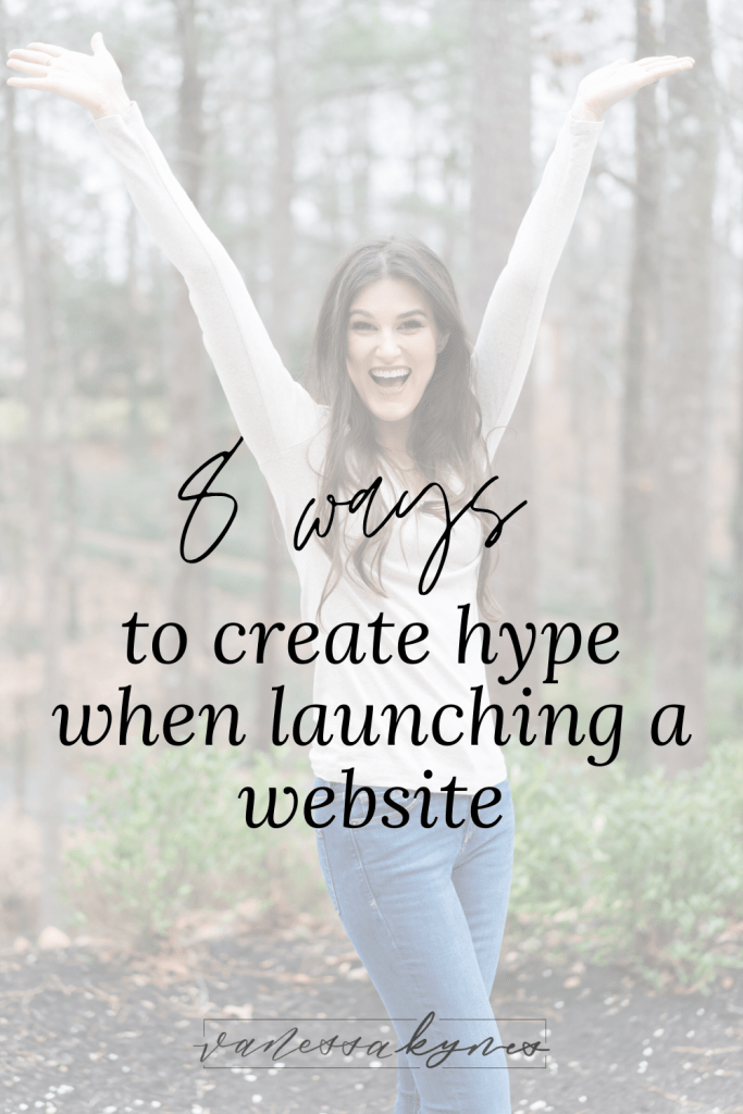 how to create excitement and hype about your new website launch- Vanessa Kynes