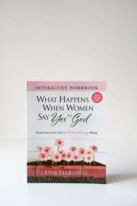 What Happens When Women Say Yes to God By Lysa TerKeurst