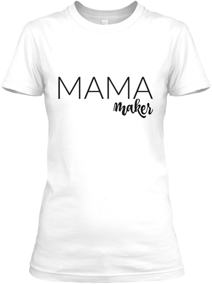 Help Launch The Mama Maker Tees!