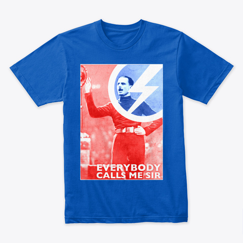 "Mosley ""Everybody Calls Me Sir"" Royal T-Shirt Front"