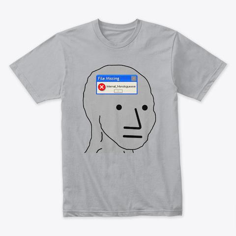 Npc Meme Missing Internal Monologue Heather Grey T-Shirt Front