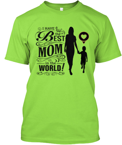 Best Mom Tees | Mother's Day Tees - I have the best mom in ...