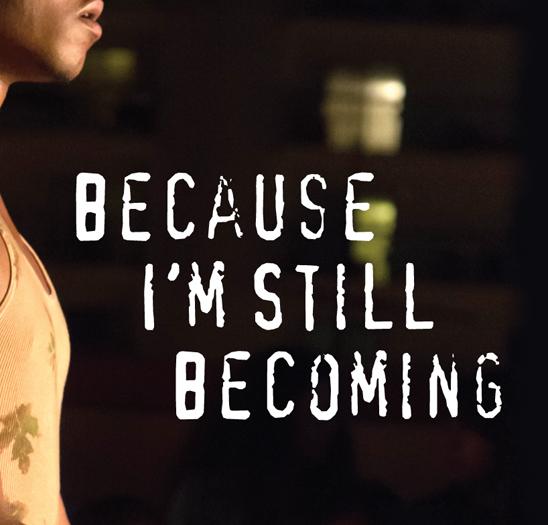 Because I'm Still Becoming